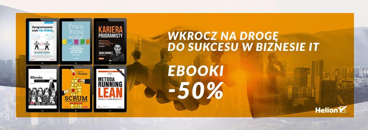 Promocja na ebooki Wkrocz na drogę do sukcesu w biznesie IT [Ebooki -50%]