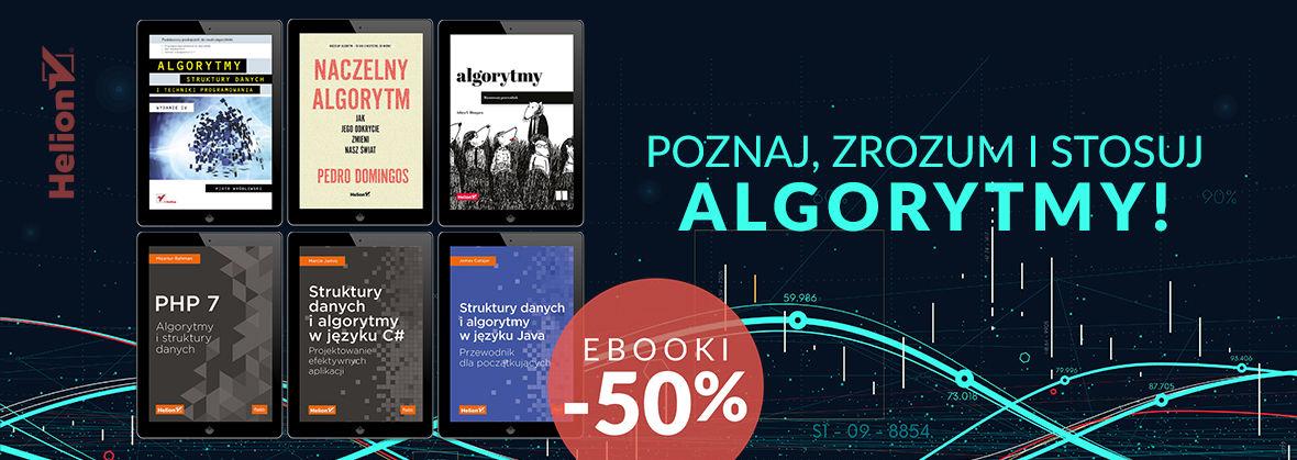 Promocja na ebooki Poznaj, zrozum i stosuj Algorytmy! [Ebooki -50%]
