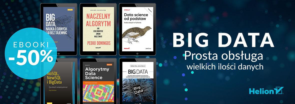 Promocja na ebooki Big Data - prosta obsługa wielkich ilości danych [Ebooki -50%]