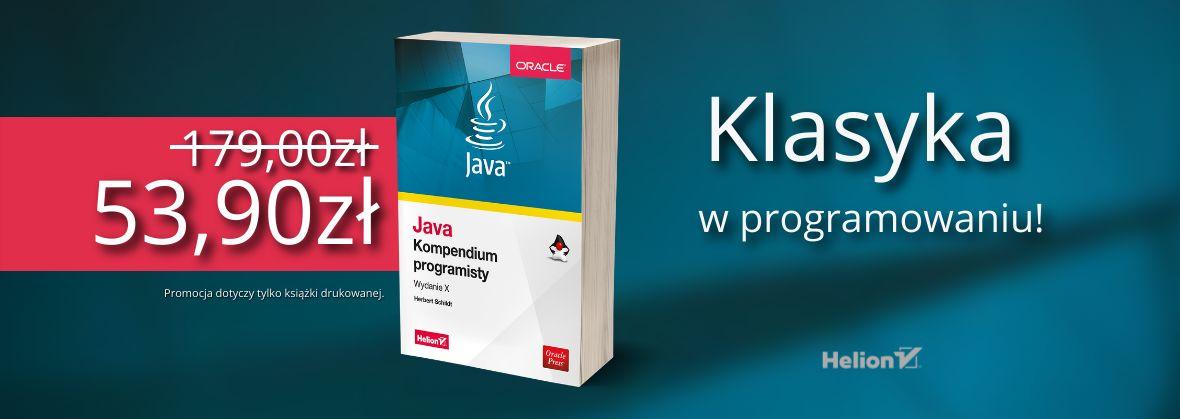 Promocja na ebooki Klasyka w programowaniu - Java. Kompendium programisty [Druk po 53,90 zł]