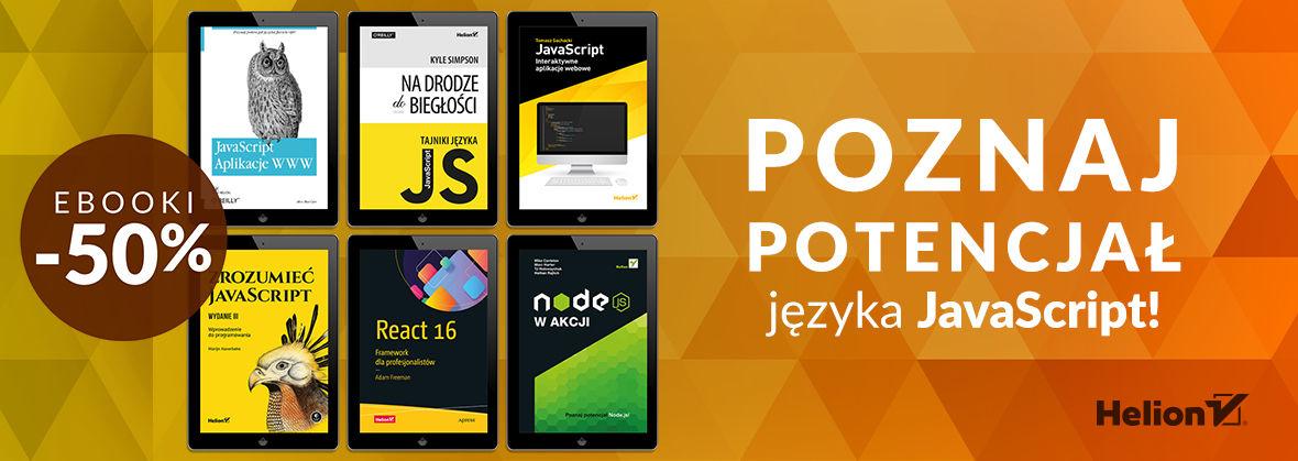 Promocja na ebooki Poznaj potencjał języka JavaScript! [Ebooki -50%]