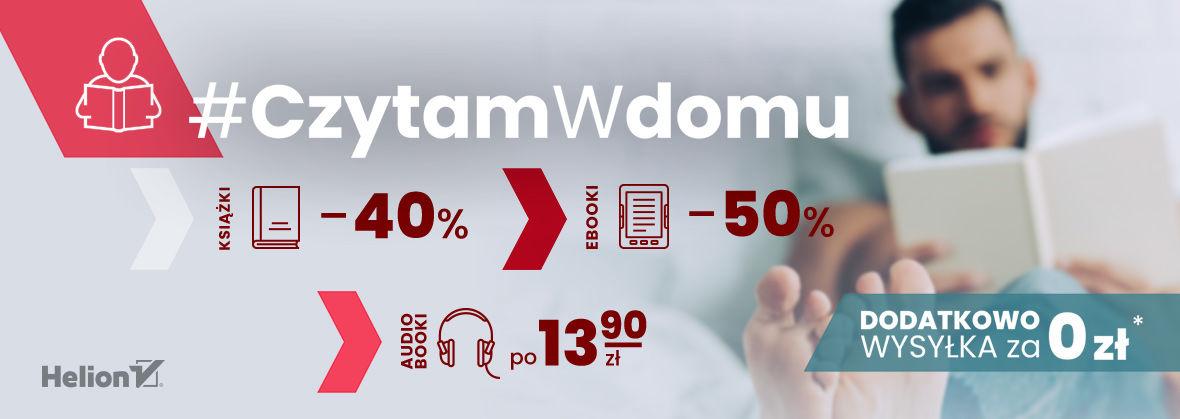 Promocja na ebooki #CzytamWdomu [Druki -40%| Ebooki -50%| Audiobooki po 13,90 zł]