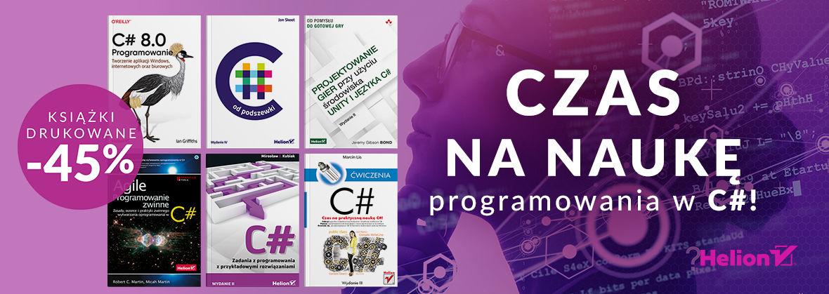 Promocja na ebooki Czas na naukę programowania w C#! [Książki drukowane -45%]