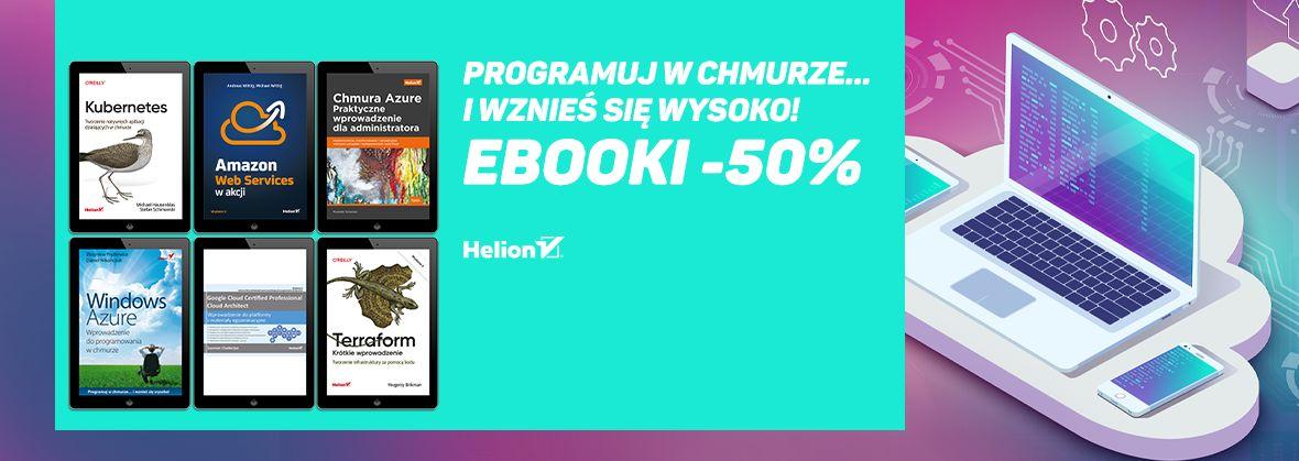 Promocja na ebooki Programuj w chmurze... i wznieś się wysoko! [Ebooki -50%]