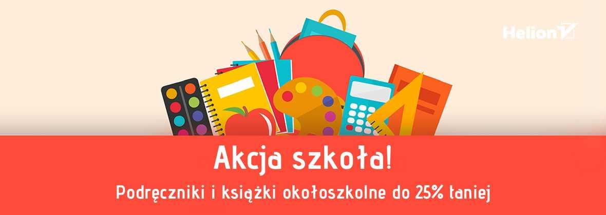 Promocja na ebooki Akcja szkoła - podręczniki i książki okołoszkolne do 25% taniej!