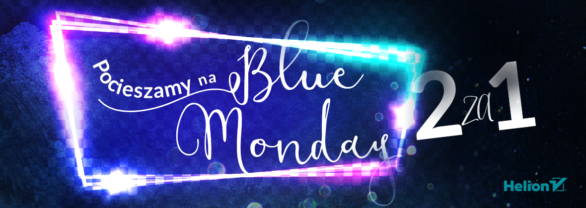 Promocja na ebooki [2za1] Pocieszamy na Blue Monday! TYLKO 48H!