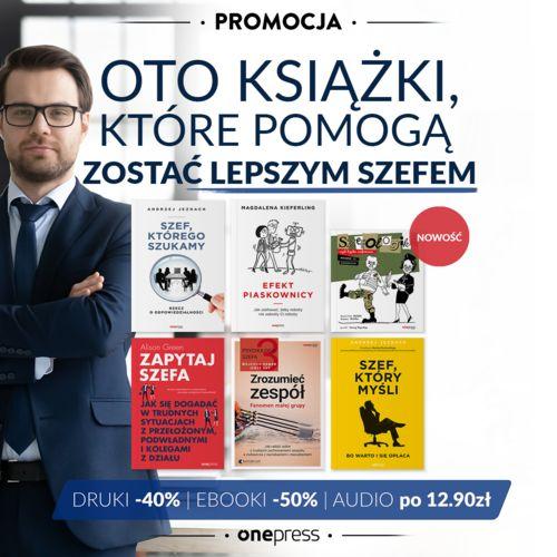 Książki dla szefa [Książki drukowane -40% | ebooki -50% | Audiobooki po 12.90 zł]