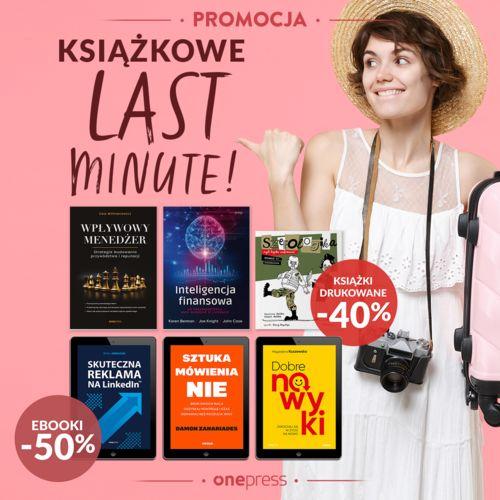 LAST MINUTE! [książki drukowane -40% ebooki -50%]