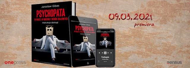 Psychopaci, toksyczne relacje, toksyczny szef, Jarosław Gibas