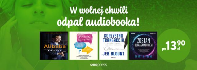 W wolnej chwili posłuchaj [Audiobooki po 13. 90 zł]