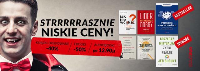👻 Strrrrrasznie niskie ceny! [Książki drukowane -40% Ebooki -50% Audiobooki po 12.90 zł]
