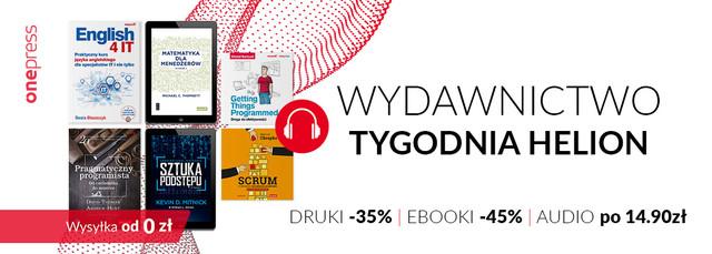 🖥️🖱️ Wydawnictwo tygodnia HELION - [DRUK -35% EBOOK -45% AUDIO PO 14.90 zł]