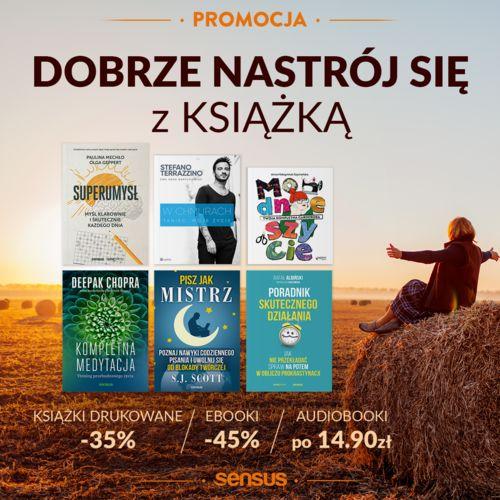 Dobrze nastrój się z książką [Książki drukowane -35% Ebooki -45% Audiobooki po 14.90 zł]