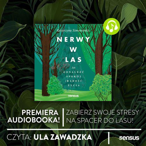 nerwy w las, lasoterapia, audiobook, ula zawadzka, katarzyna simonienko
