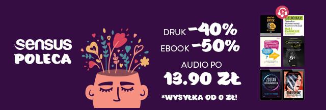 Sensus poleca! [Książki drukowane -40%| Ebooki -50%| Audiobooki po 13.90zł]