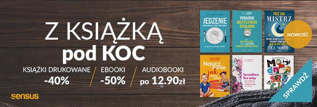 Z książką pod koc [Książki drukowane -40% Ebooki -50% Audiobooki po 12.90 zł]
