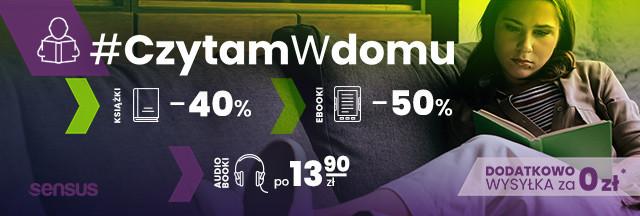 #CzytamWdomu [Druki -40%| Ebooki -50%| Audiobooki po 13,90 zł]