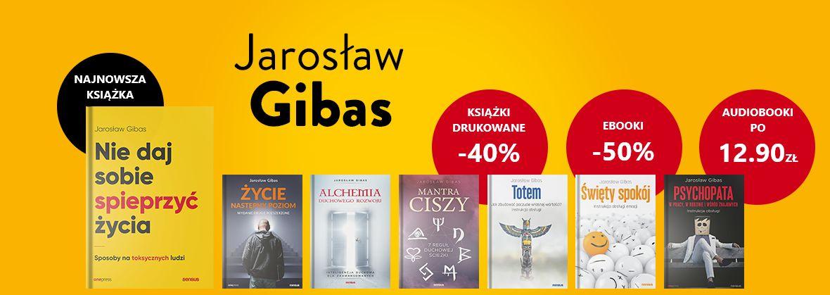 Promocja na ebooki Jarosław Gibas [Książki drukowane -40% Ebooki -50% Audiobooki po 12.90 zł]