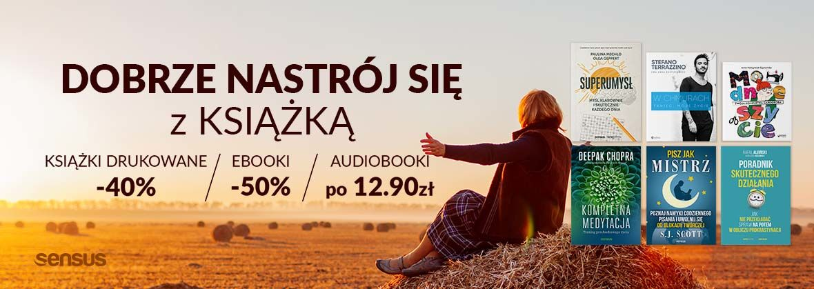 Promocja na ebooki Dobrze nastrój się z książką [Książki drukowane -35% Ebooki -45% Audiobooki po 14.90 zł]
