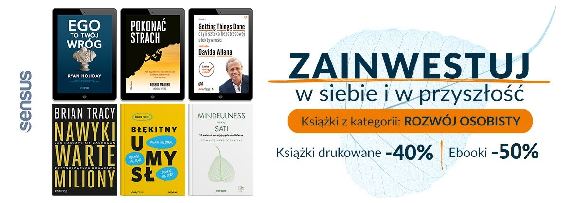Promocja na ebooki [Druki -40% | Ebooki -50%] Książki z kategorii ~ Rozwój Osobisty