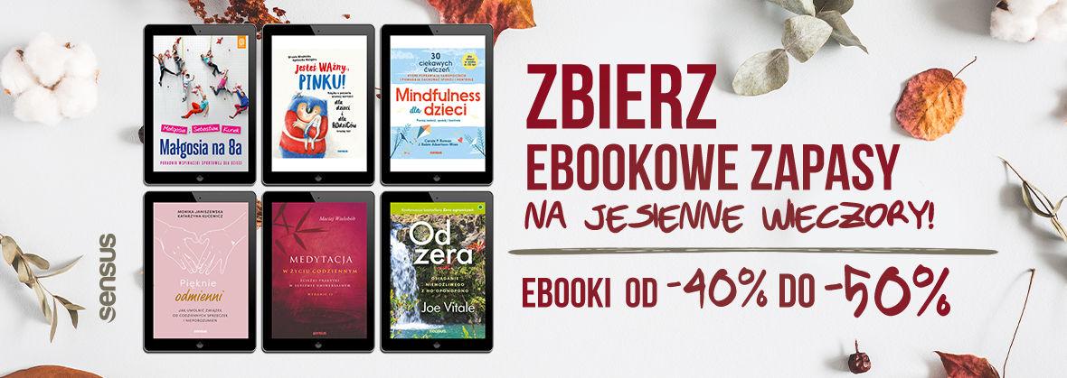 Promocja na ebooki Zbierz ebookowe zapasy na jesienne wieczory! [ebooki od -40% do -50%]
