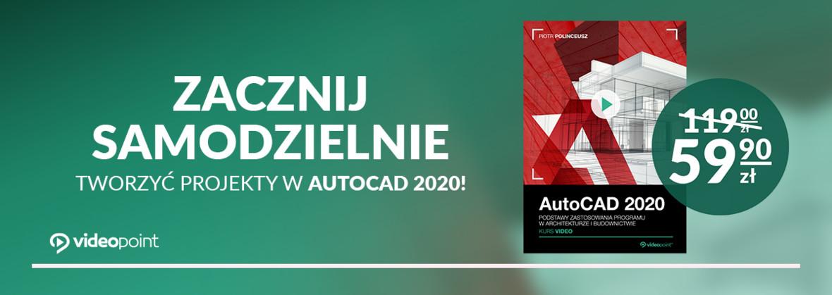 Zacznij samodzielnie tworzyć projekty w AutoCAD2020!