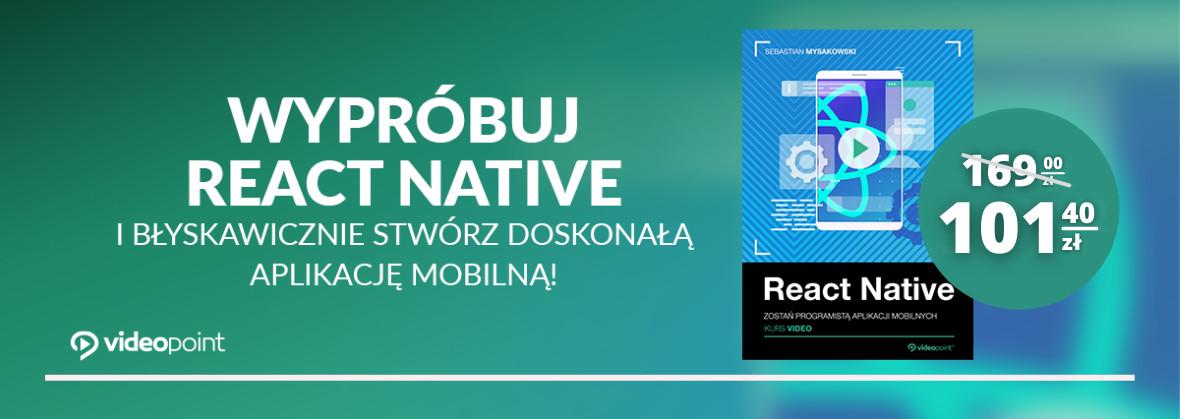 Wypróbuj React Native i błyskawicznie stwórz doskonałą aplikację mobilną!